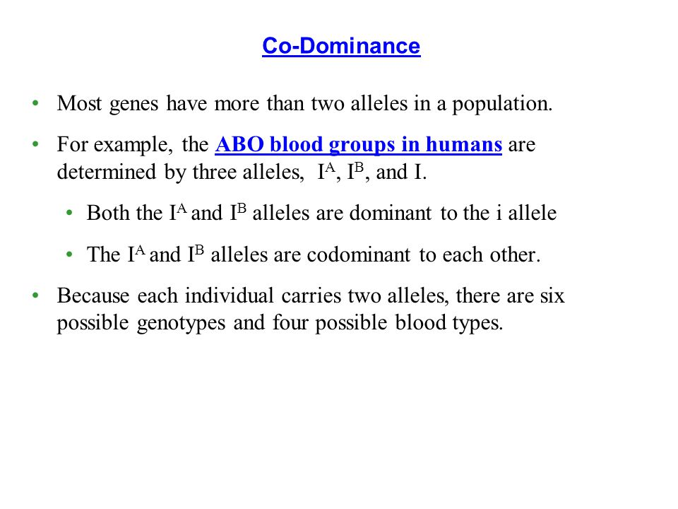 Most genes have more than two alleles in a population.