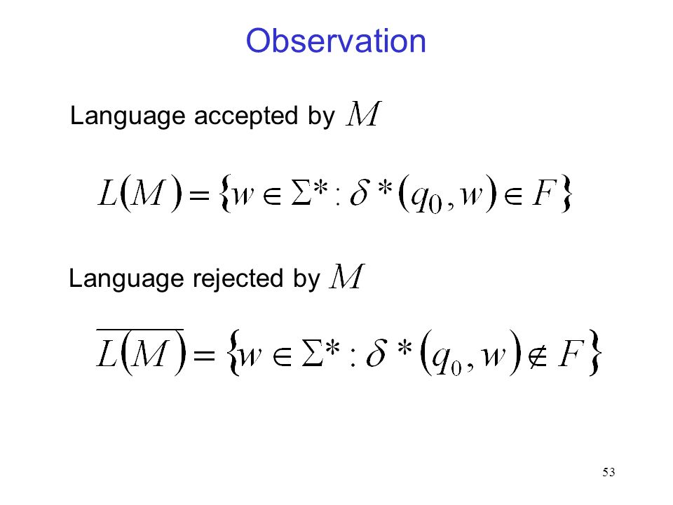 53 Observation Language accepted by Language rejected by