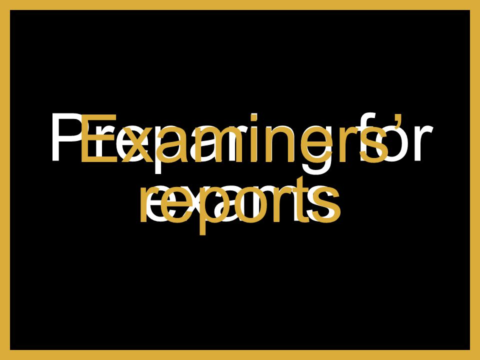 Preparing for exams Examiners' reports