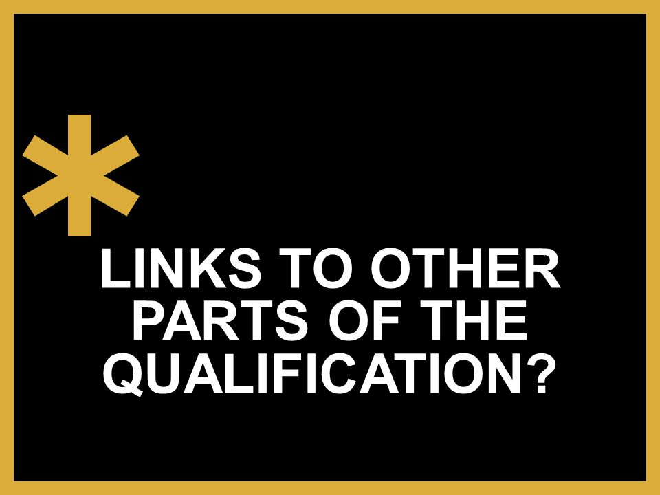 LINKS TO OTHER PARTS OF THE QUALIFICATION