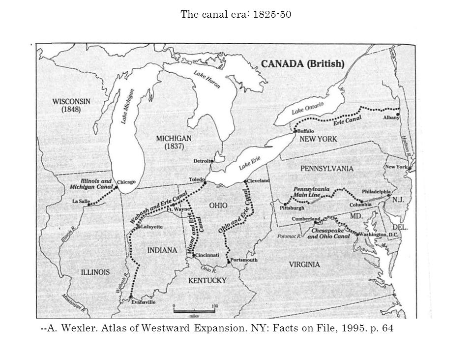 The canal era: 1825-50 --A. Wexler. Atlas of Westward Expansion. NY: Facts on File, 1995. p. 64