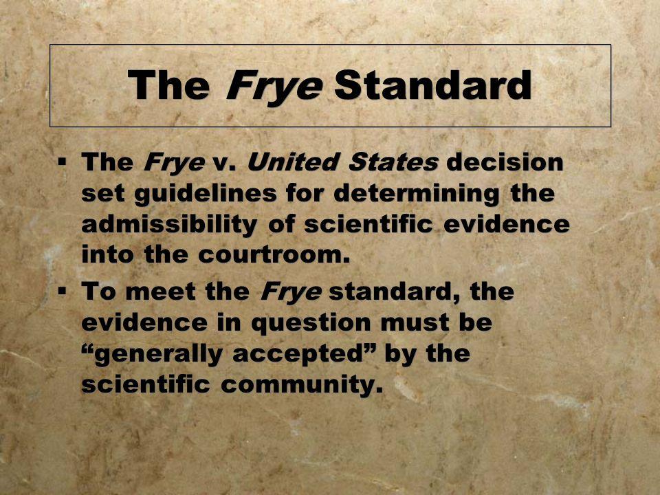 The Frye Standard  The Frye v.
