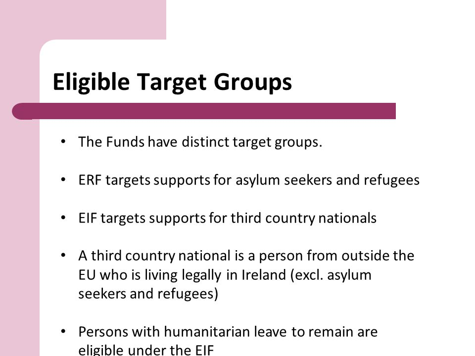 Eligible Target Groups The Funds have distinct target groups.
