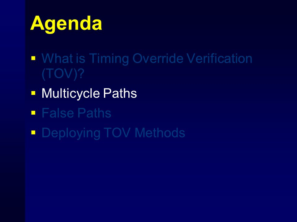 Agenda  What is Timing Override Verification (TOV).