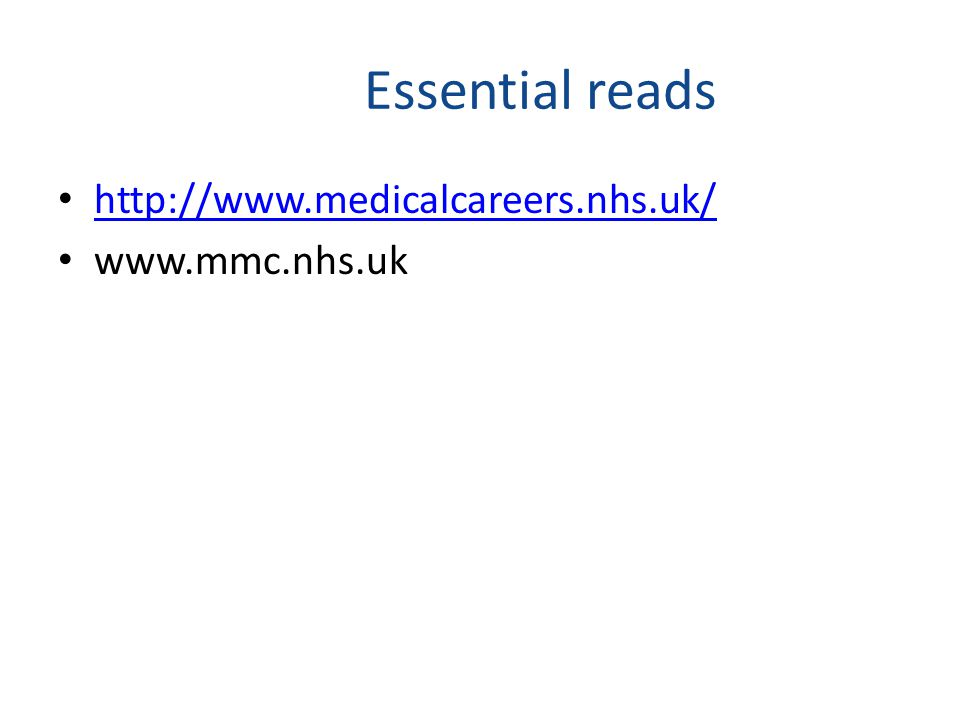 Essential reads http://www.medicalcareers.nhs.uk/ www.mmc.nhs.uk