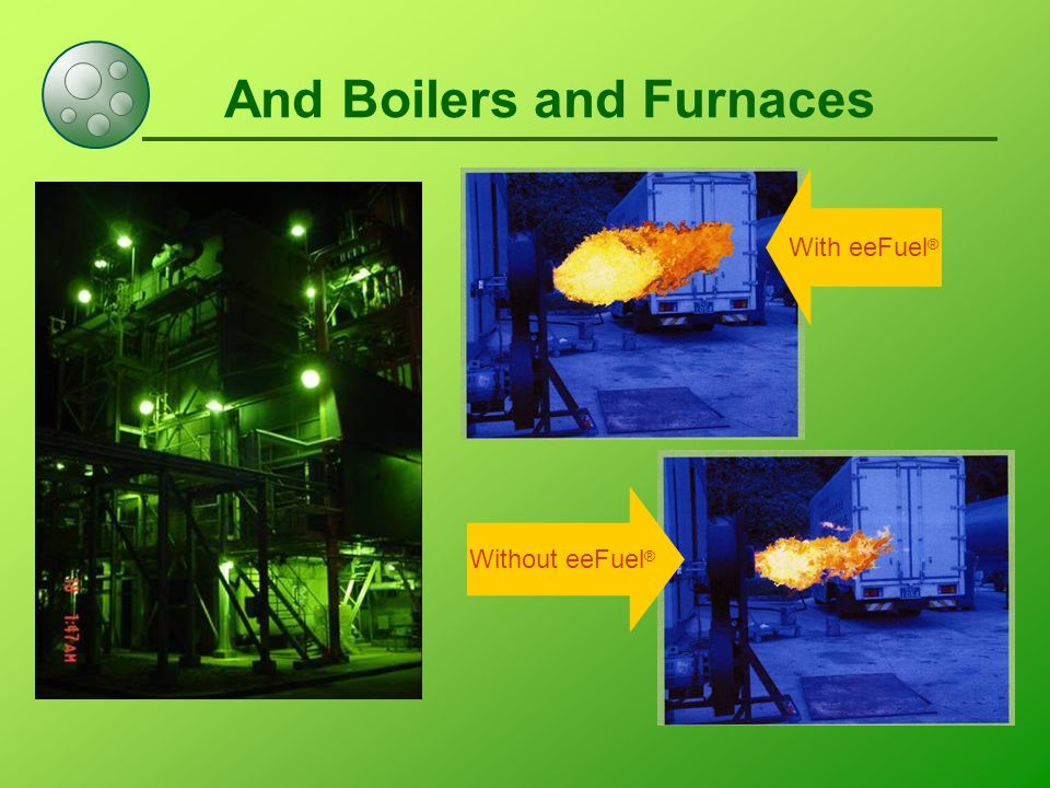 And Boilers and Furnaces With eeFuel ® Without eeFuel ®