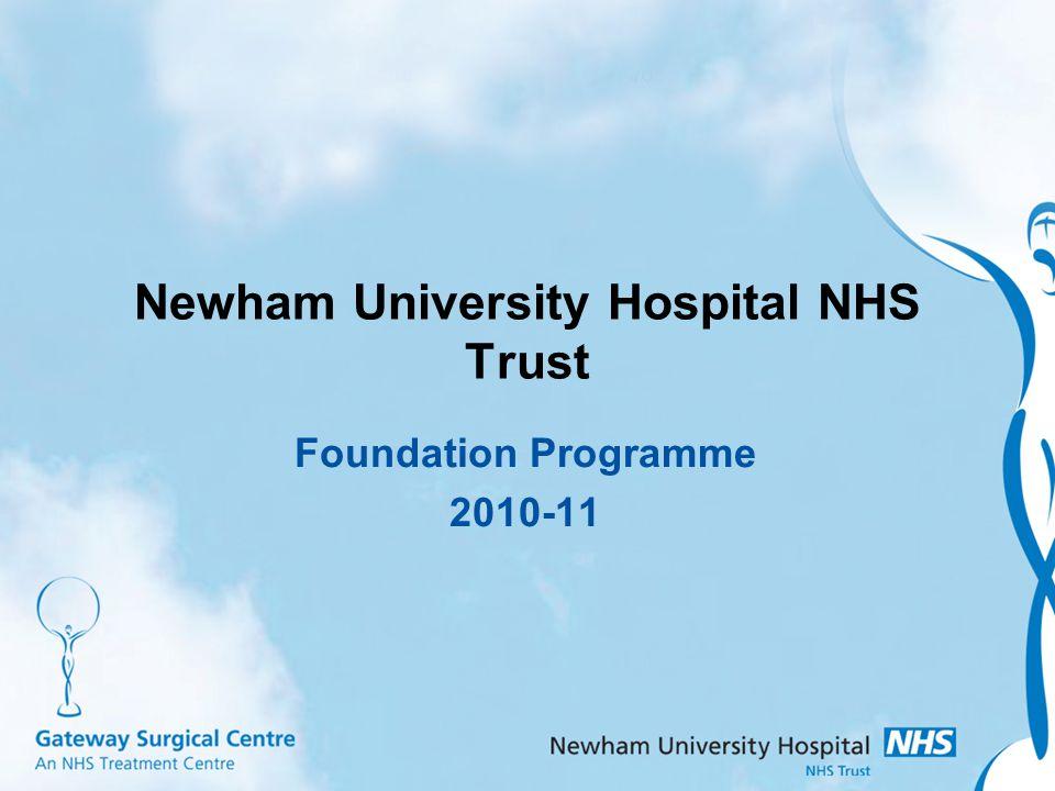Newham University Hospital NHS Trust Foundation Programme 2010-11
