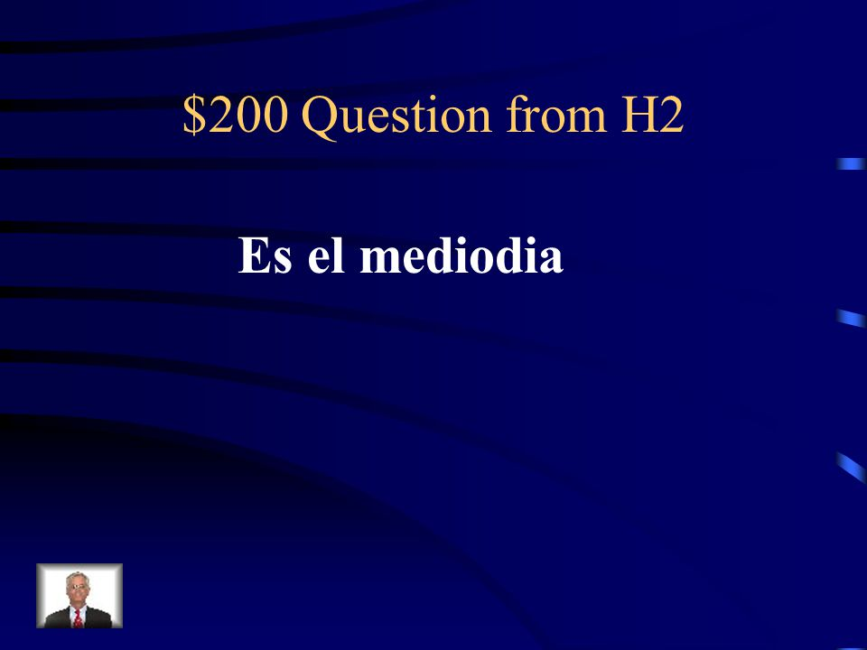 $100 Answer from H2 Que es 6:30