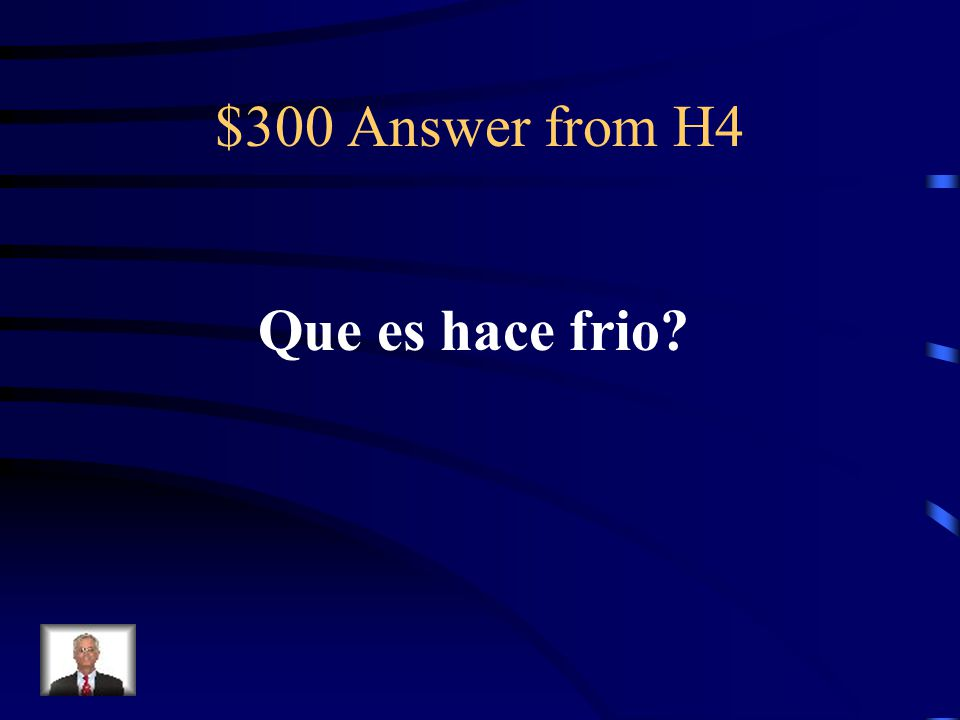 $300 Question from H4 It's cold