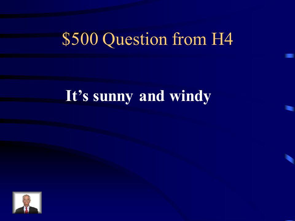 $400 Answer from H4 Que es esta parcialmente nublado