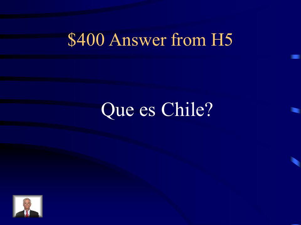 $400 Question from H5 Santiago es la capital de_______
