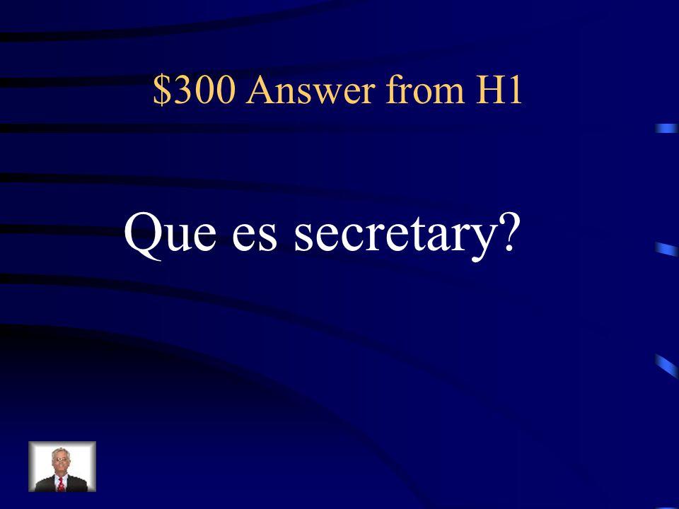 $300 Question from H1 Secretaria