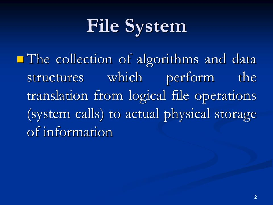 3 Objectives of a File System Provide storage of data and manipulation Provide storage of data and manipulation Guarantee consistency of data and minimise errors Guarantee consistency of data and minimise errors Optimise performance (system and user) Optimise performance (system and user) Eliminate data loss (data destruction) Eliminate data loss (data destruction) Support variety of I/O devices Support variety of I/O devices Provide a standard user interface Provide a standard user interface Support multiple users Support multiple users