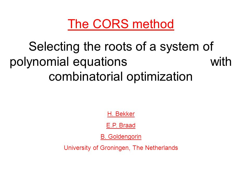 The CORS method Selecting the roots of a system of polynomial equations with combinatorial optimization H.
