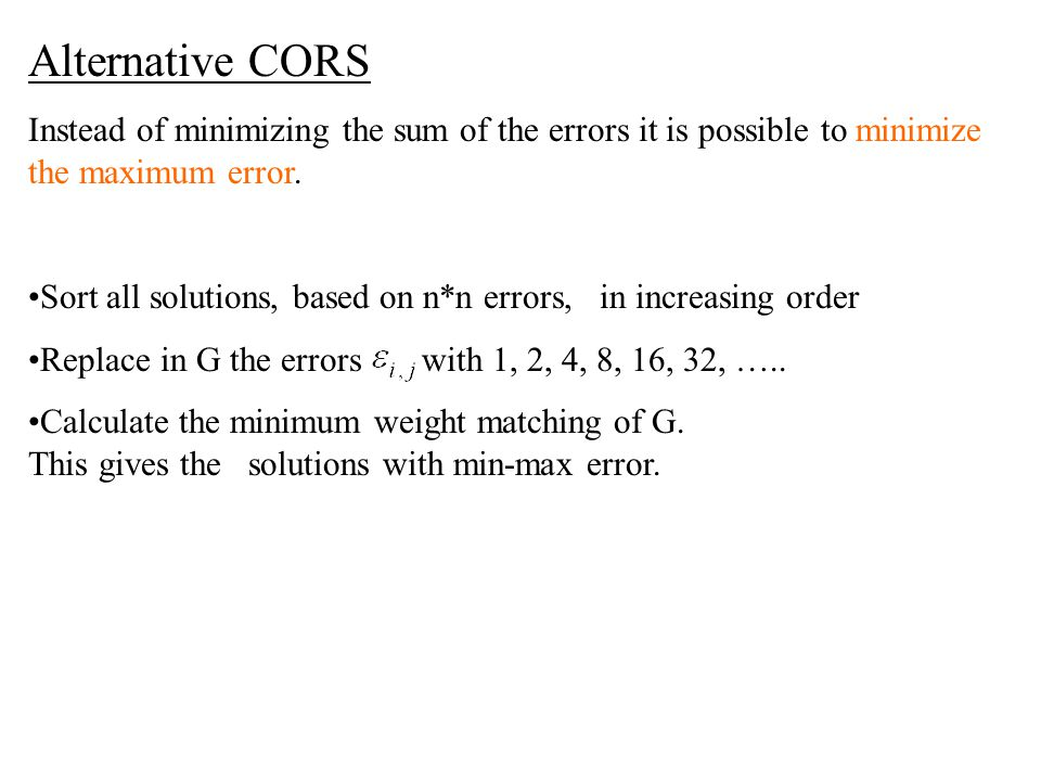 Alternative CORS Instead of minimizing the sum of the errors it is possible to minimize the maximum error.