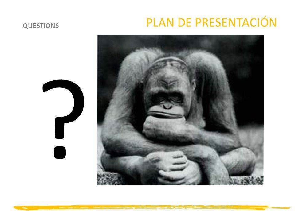 PLAN DE PRESENTACIÓN QUESTIONS