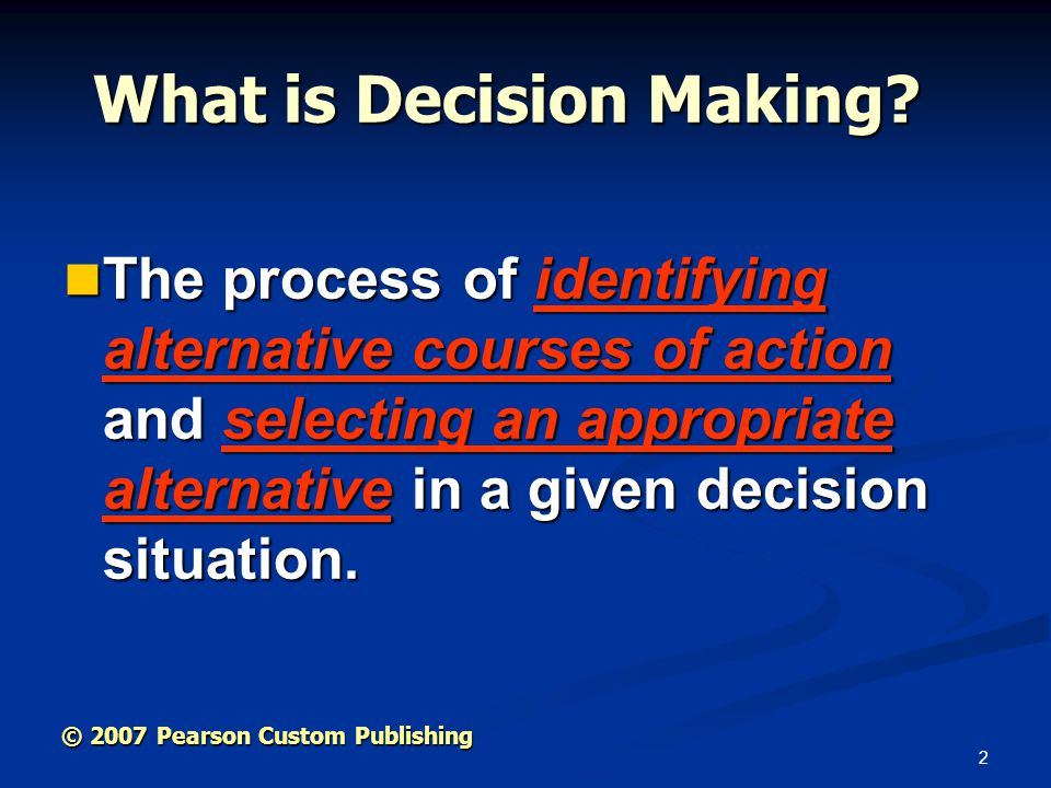 2 What is Decision Making.