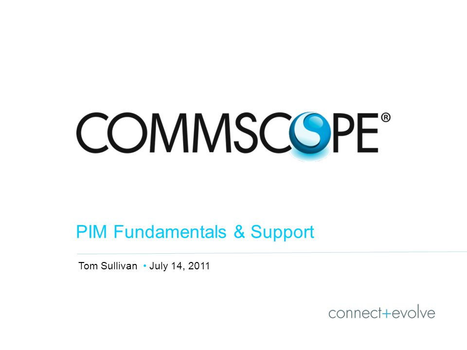 Tom Sullivan July 14, 2011 PIM Fundamentals & Support