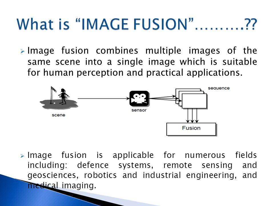  The most important issue concerning image fusion is to determine how to combine the sensor images.