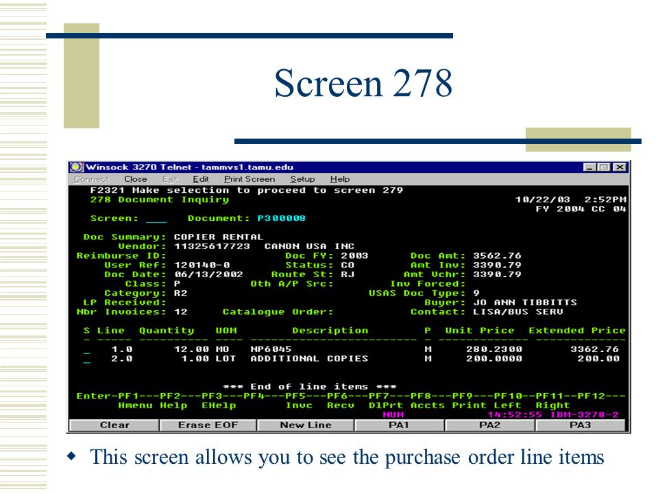 Screen 278  This screen allows you to see the purchase order line items