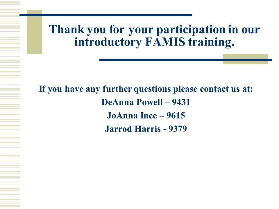 Thank you for your participation in our introductory FAMIS training.