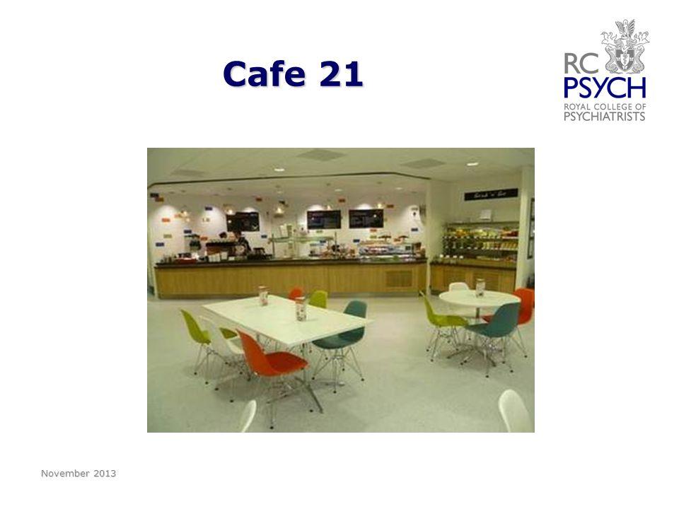 Cafe 21 November 2013