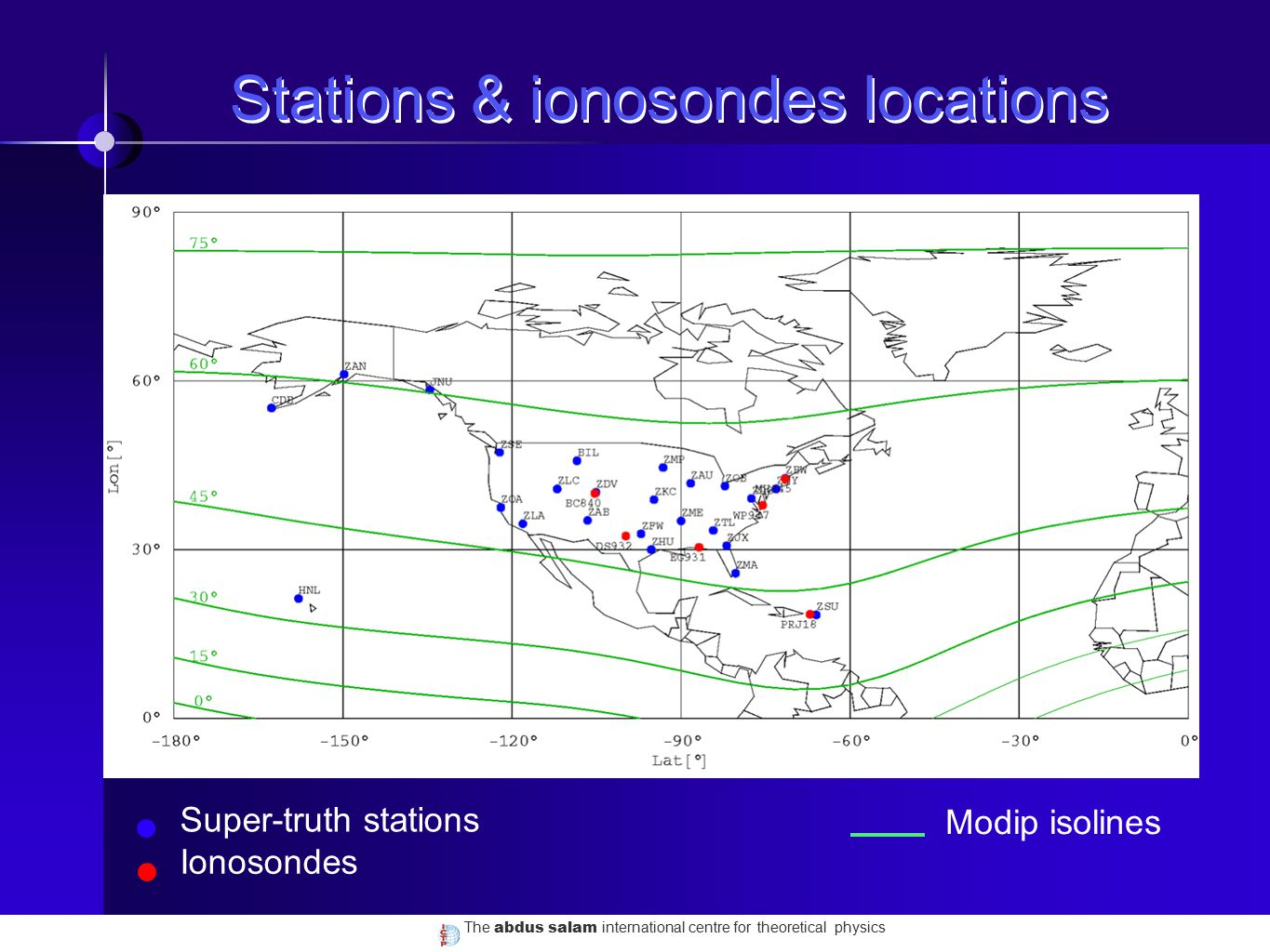 The abdus salam international centre for theoretical physics Stations & ionosondes locations Super-truth stations Ionosondes Modip isolines