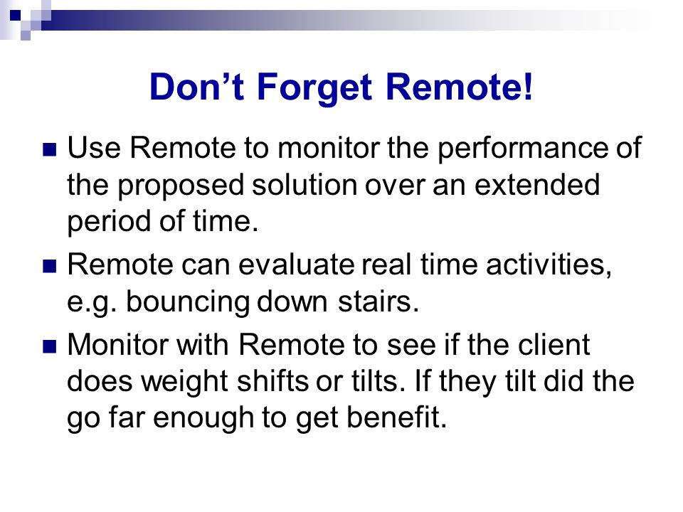 Don't Forget Remote.