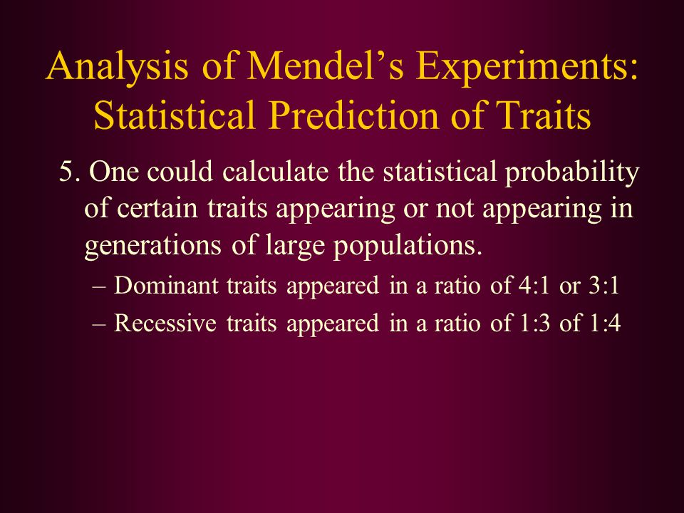 Analysis of Mendel's Experiments: Statistical Prediction of Traits 5.