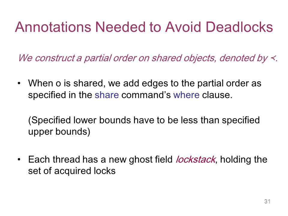 31 Annotations Needed to Avoid Deadlocks We construct a partial order on shared objects, denoted by ≺.