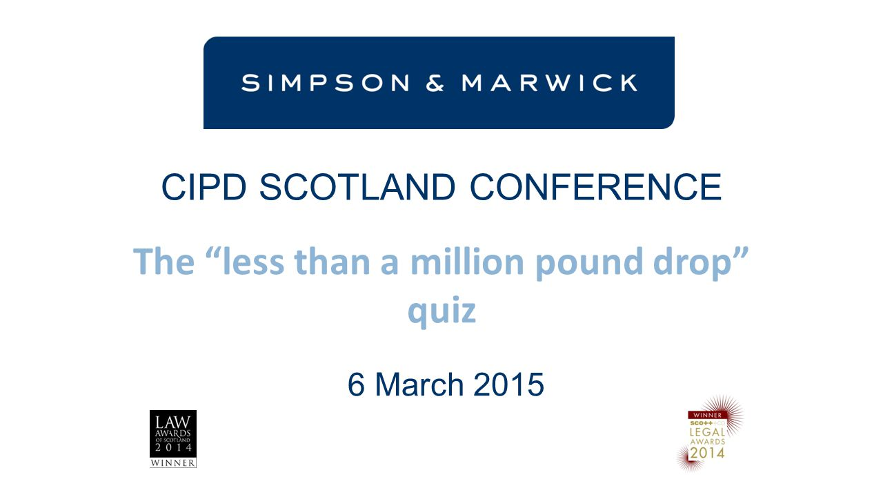 """CIPD SCOTLAND CONFERENCE The """"less than a million pound drop"""" quiz 6 March 2015"""