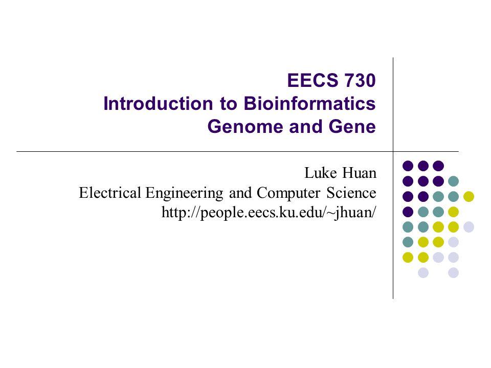 2015-4-17EECS 7302 Overview Genome structure Mendelian genetics Linkage and recombination
