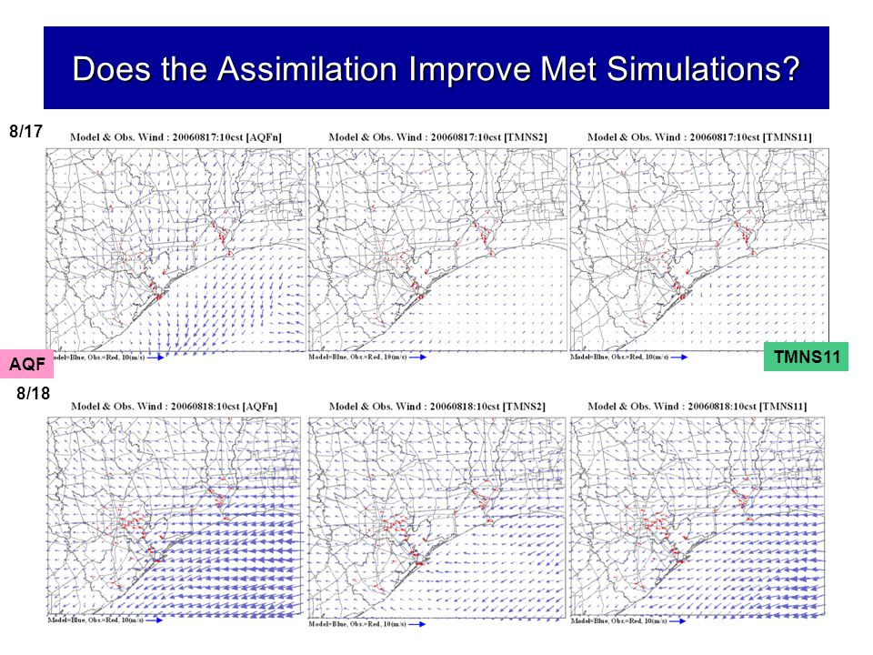 Does the Assimilation Improve Met Simulations? 8/17 8/18 AQF TMNS11