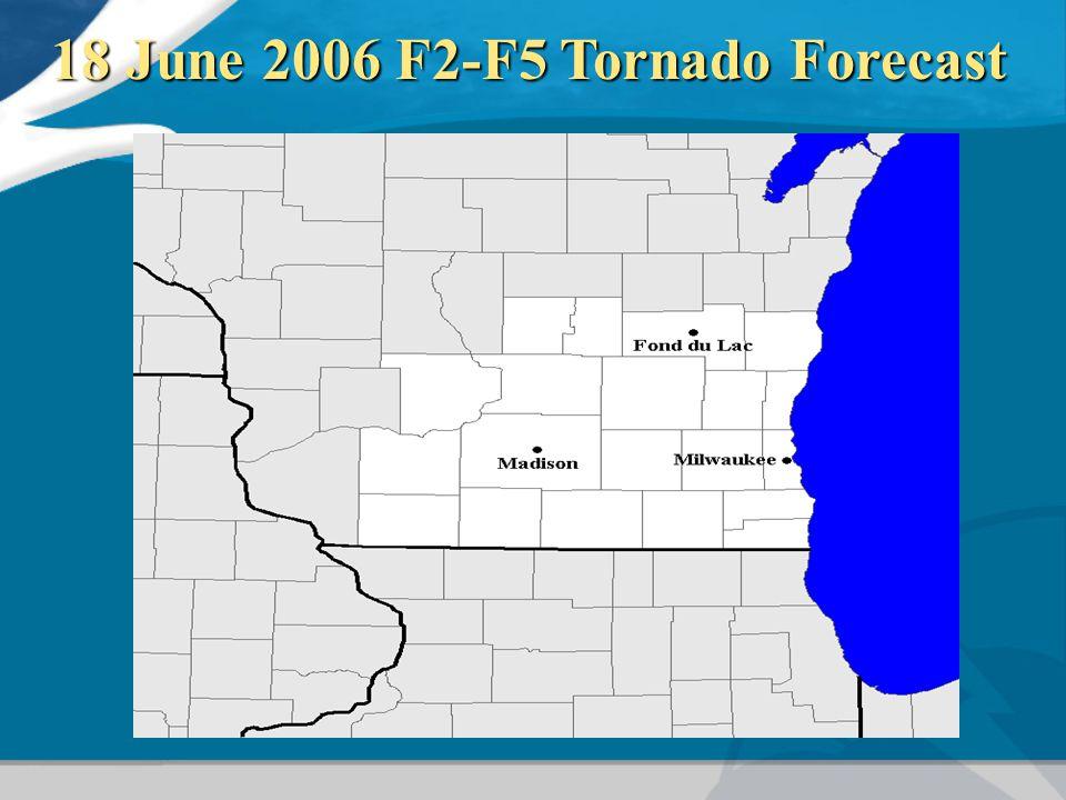 18 June 2006 F2-F5 Tornado Forecast