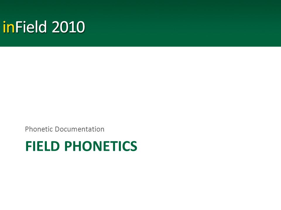 FIELD PHONETICS Phonetic Documentation