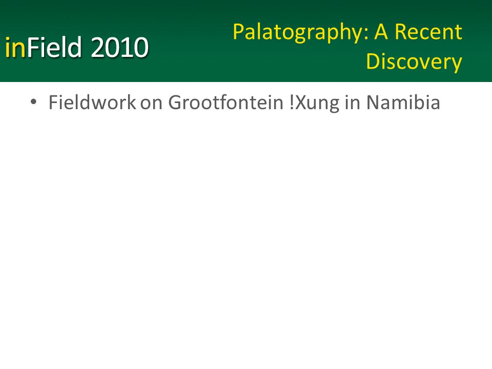 Palatography: A Recent Discovery Fieldwork on Grootfontein !Xung in Namibia