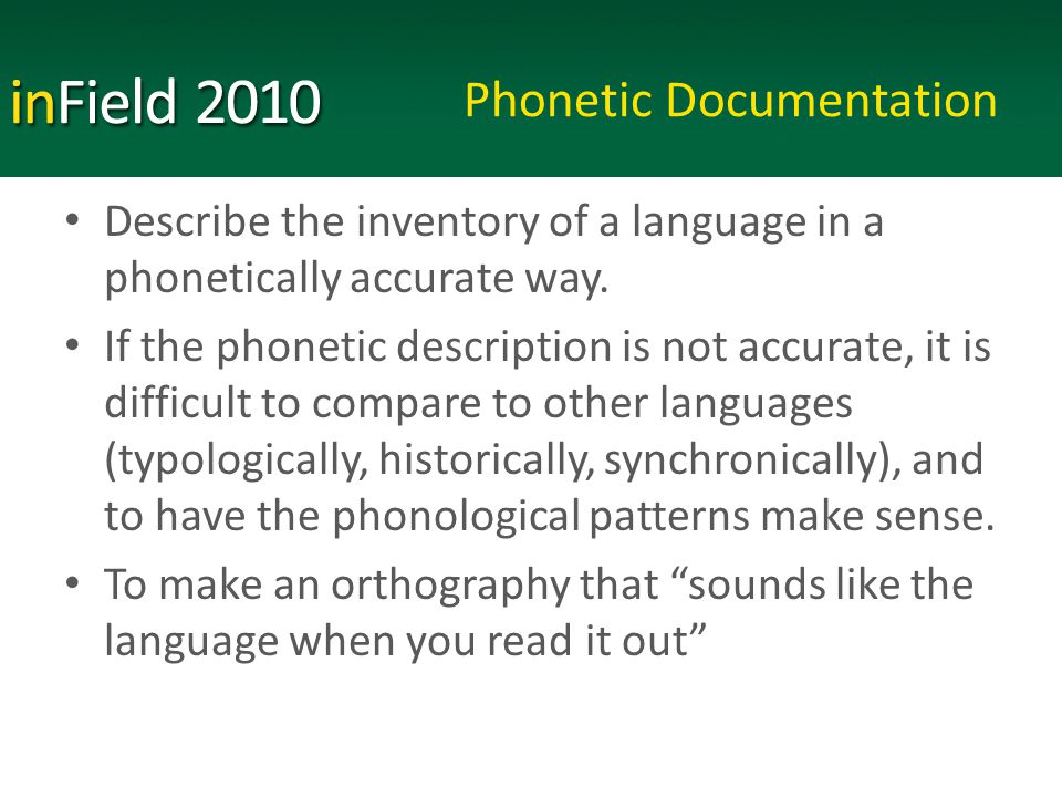 Describe the inventory of a language in a phonetically accurate way.
