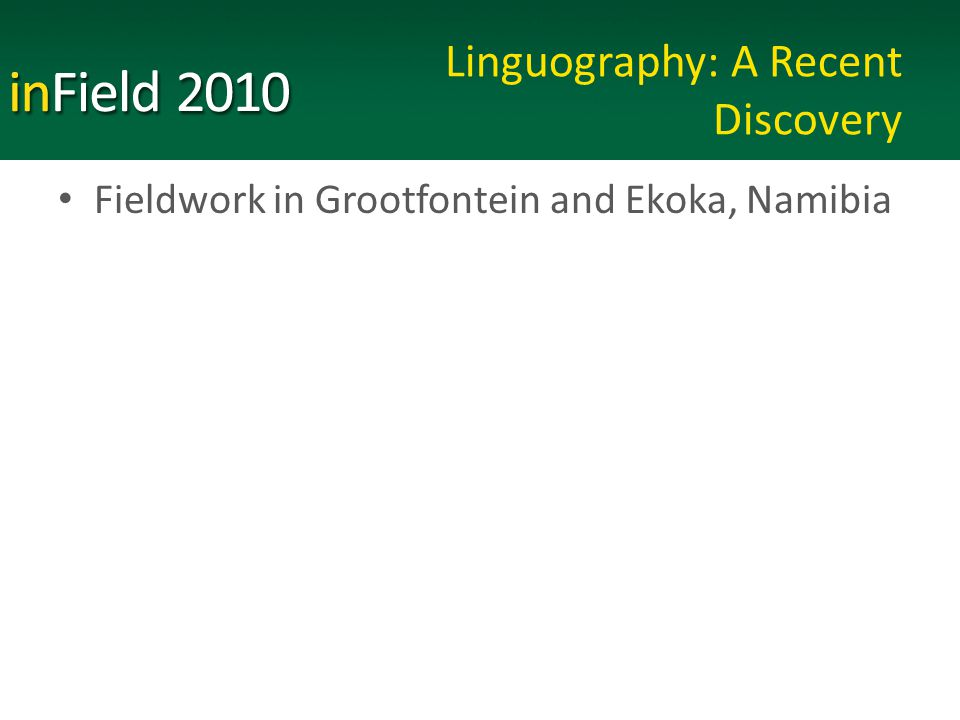 Linguography: A Recent Discovery Fieldwork in Grootfontein and Ekoka, Namibia