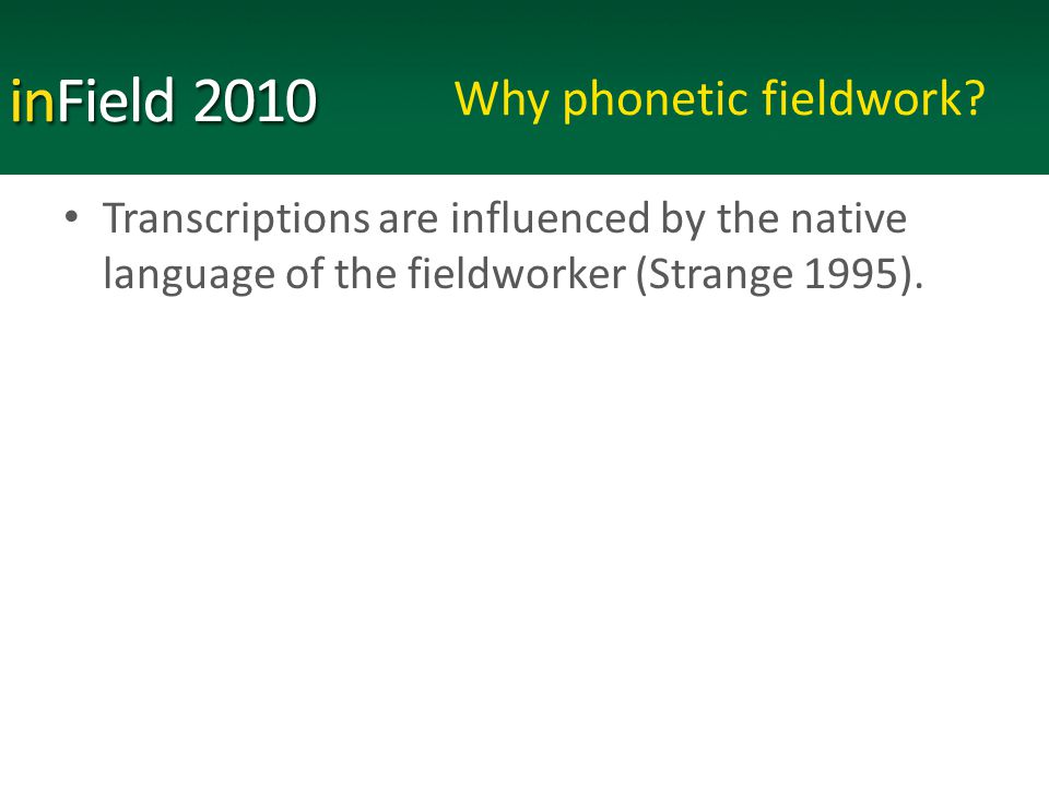 Why phonetic fieldwork.