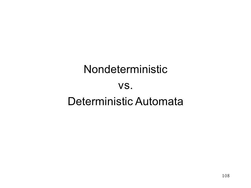 108 Nondeterministic vs. Deterministic Automata
