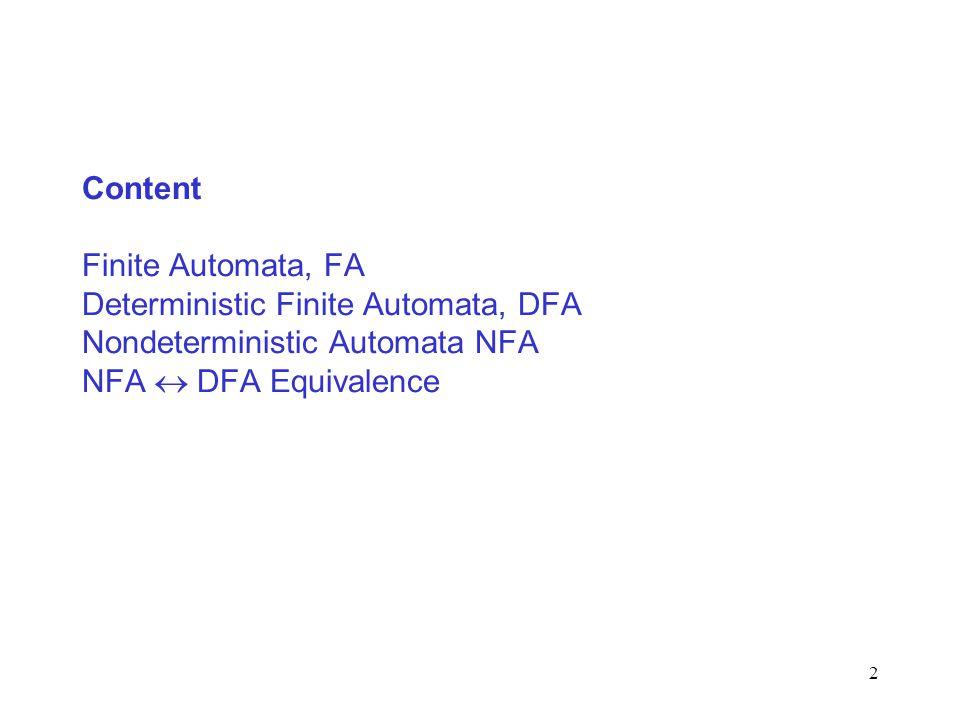 2 Content Finite Automata, FA Deterministic Finite Automata, DFA Nondeterministic Automata NFA NFA  DFA Equivalence