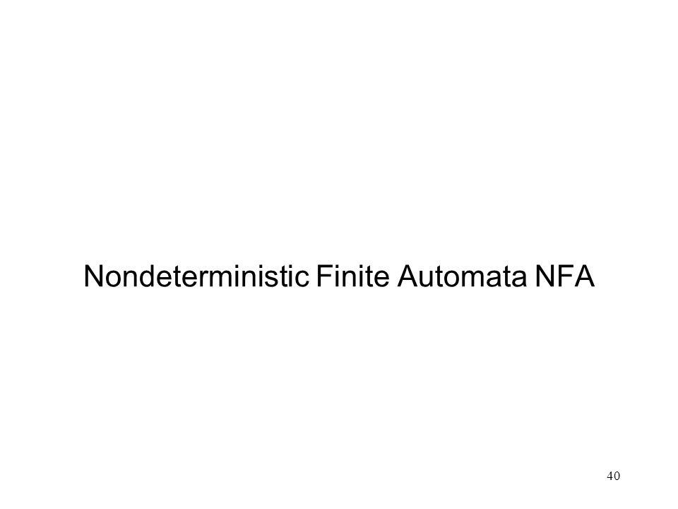 40 Nondeterministic Finite Automata NFA