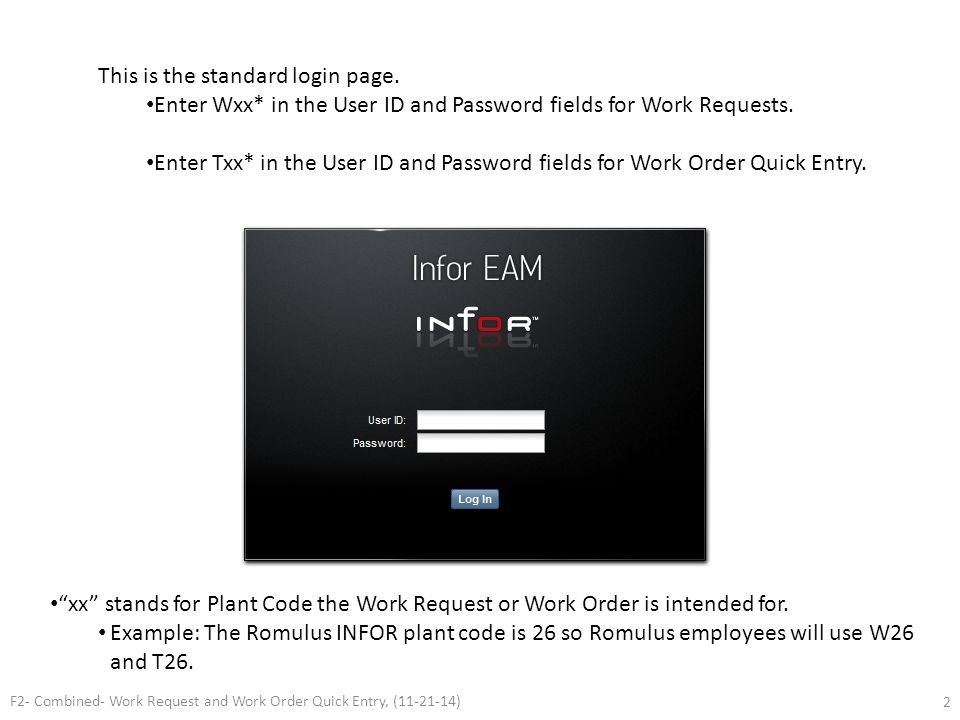 This is the standard login page. Enter Wxx* in the User ID and Password fields for Work Requests. Enter Txx* in the User ID and Password fields for Wo