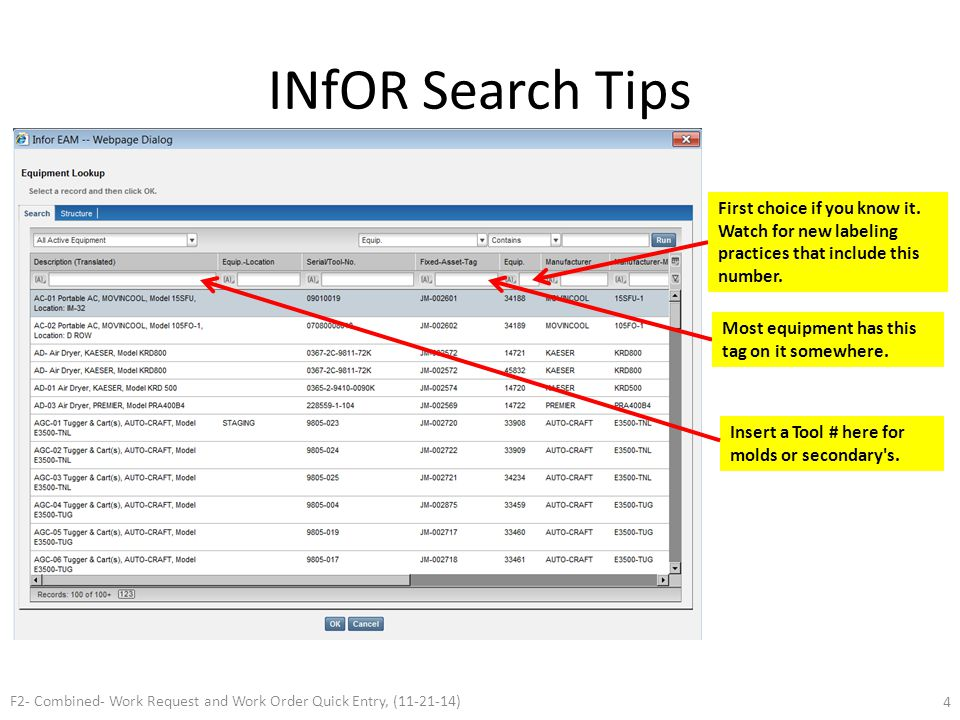 INfOR Search Tips First choice if you know it. Watch for new labeling practices that include this number. Most equipment has this tag on it somewhere.