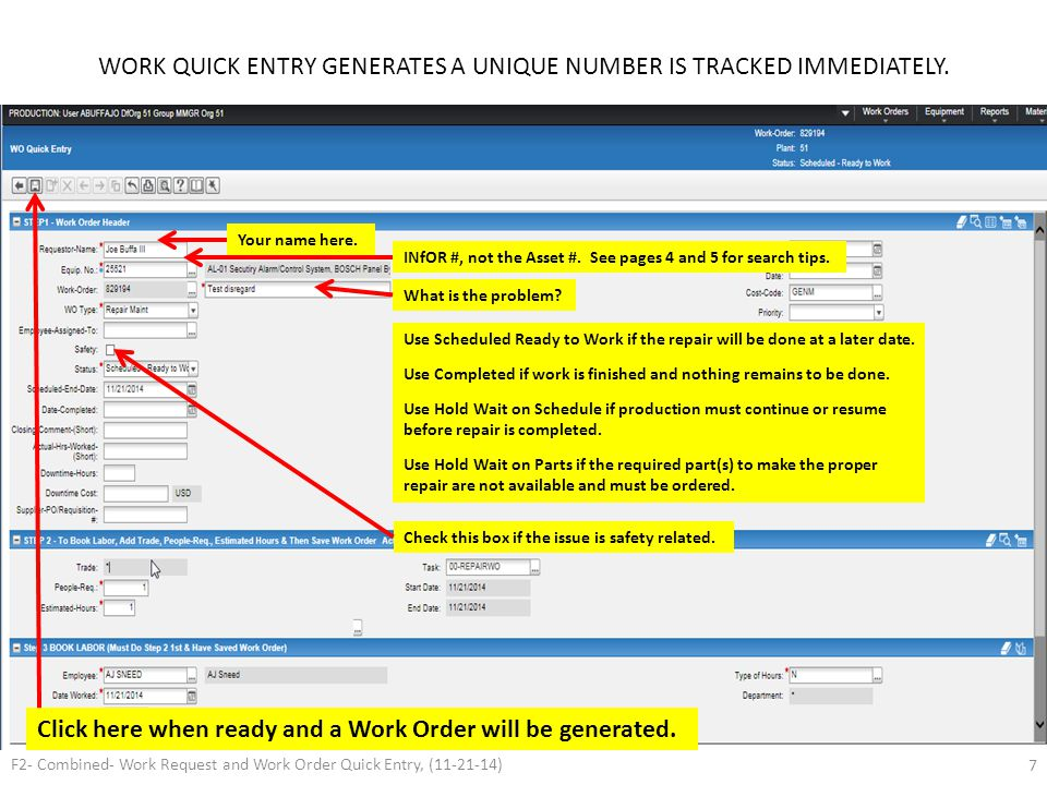 7 WORK QUICK ENTRY GENERATES A UNIQUE NUMBER IS TRACKED IMMEDIATELY. Your name here. INfOR #, not the Asset #. See pages 4 and 5 for search tips. What