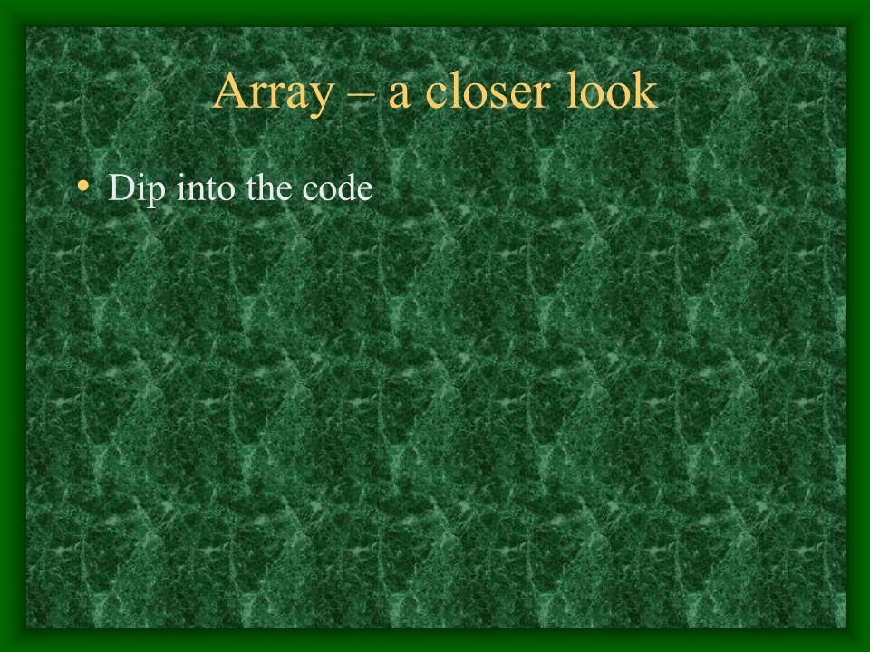 Array – a closer look Dip into the code