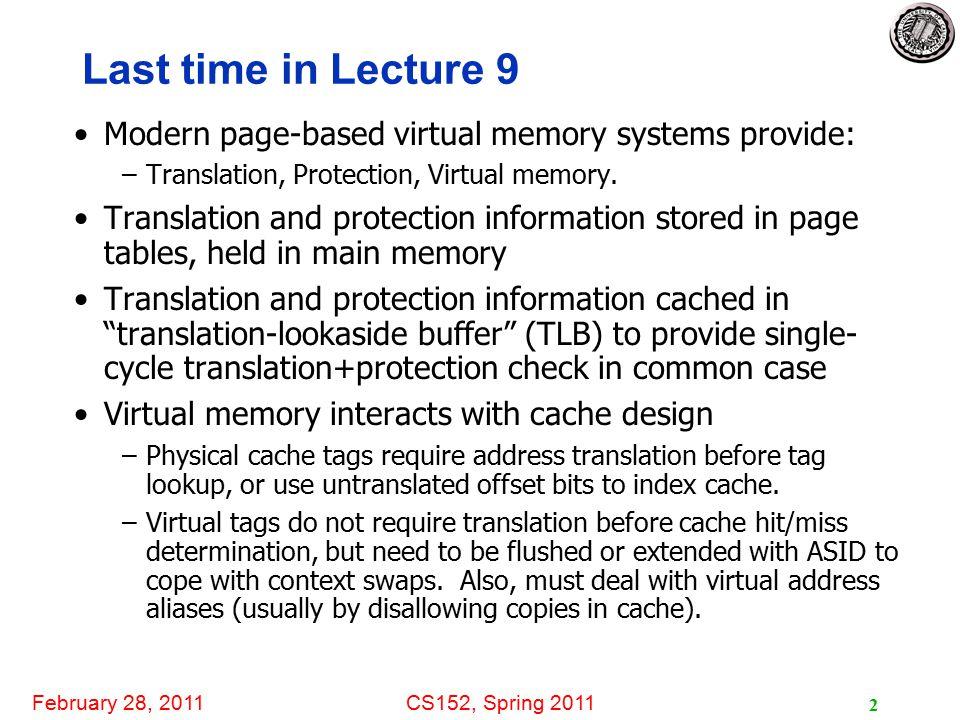February 28, 2011CS152, Spring 2011 23 In-Order Issue Limitations: an example latency 1LDF2, 34(R2)1 2LDF4,45(R3)long 3MULTDF6,F4,F23 4SUBDF8,F2,F21 5DIVDF4,F2,F84 6ADDDF10,F6,F41 In-order: 1 (2,1)......
