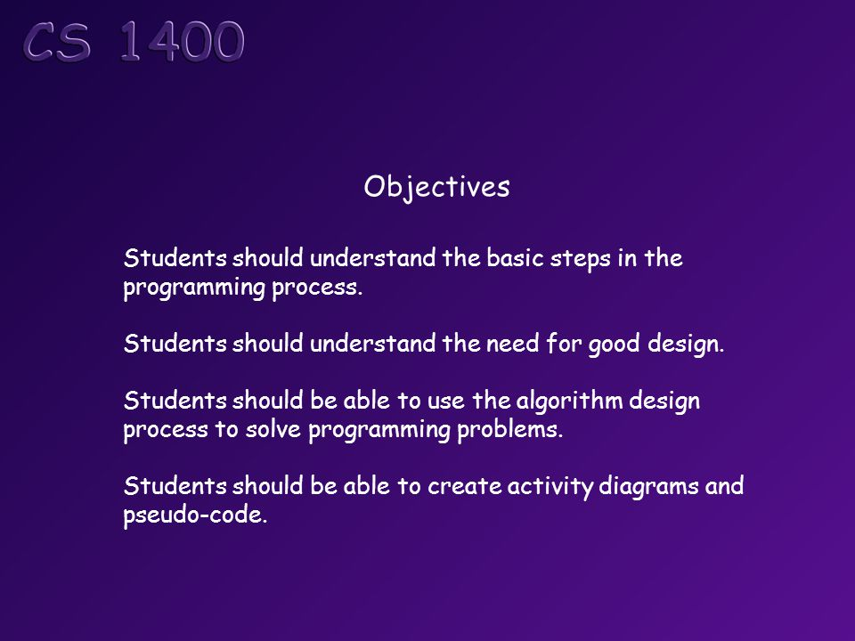 Objectives Students should understand the basic steps in the programming process.