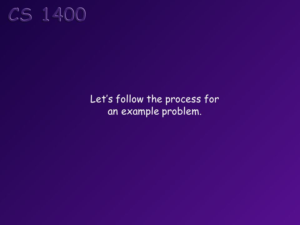 Let's follow the process for an example problem.