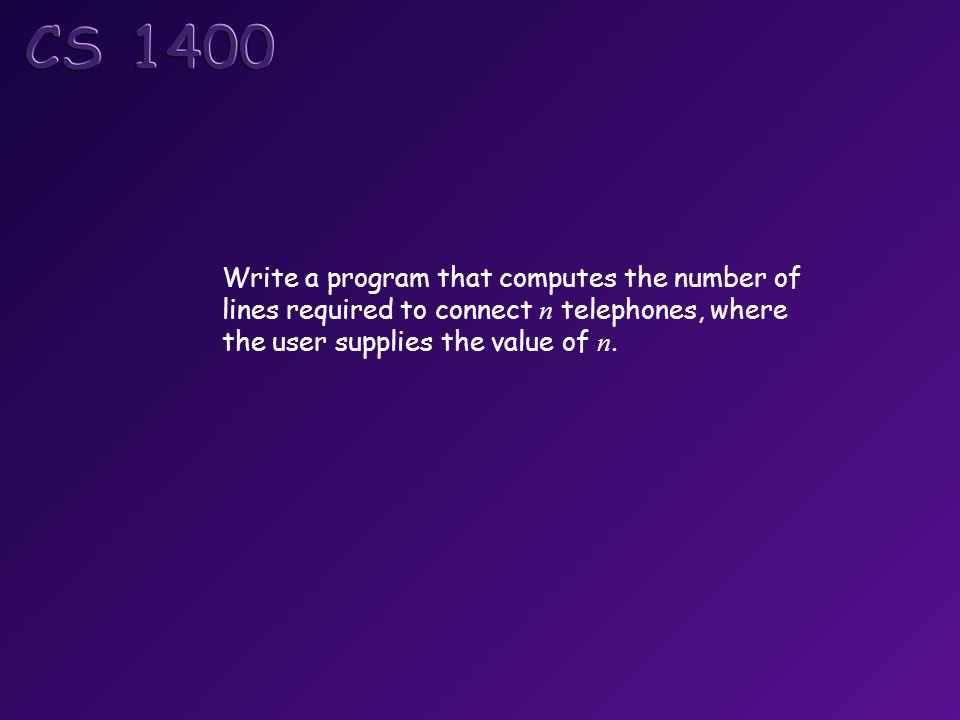 Write a program that computes the number of lines required to connect n telephones, where the user supplies the value of n.